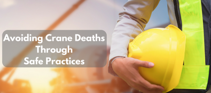 Avoiding Crane Deaths Through Safe Practices